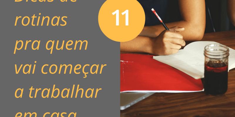 11 Dicas pra Trabalhar em Casa
