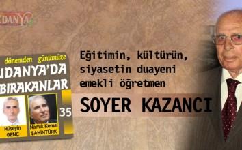 Eğitimin, kültürün ve siyasetin Mudanya'daki duayeni emekli öğretmen SOYER KAZANCI