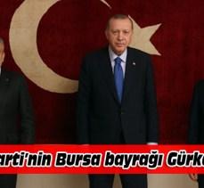 Ak Parti Bursa Davut Gürkan'a emanet