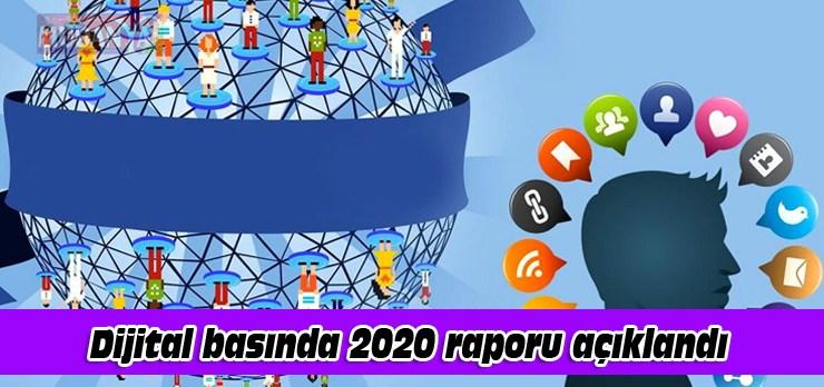 Dijital basında 2020 raporu açıklandı