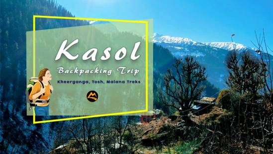 Kasol Backpacking Trip, Kheerganga Trek