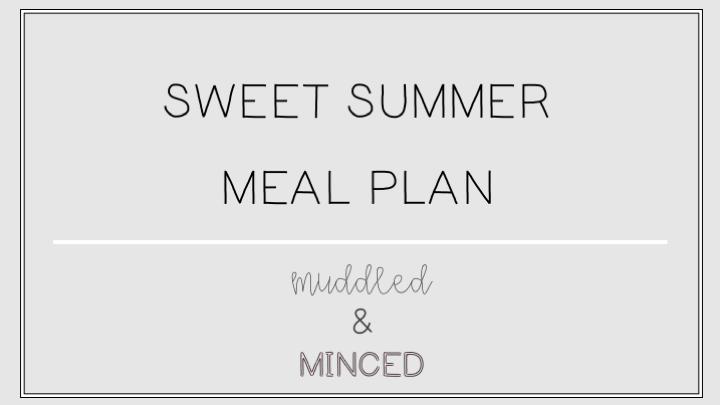 Sweet Summer Meal Plan