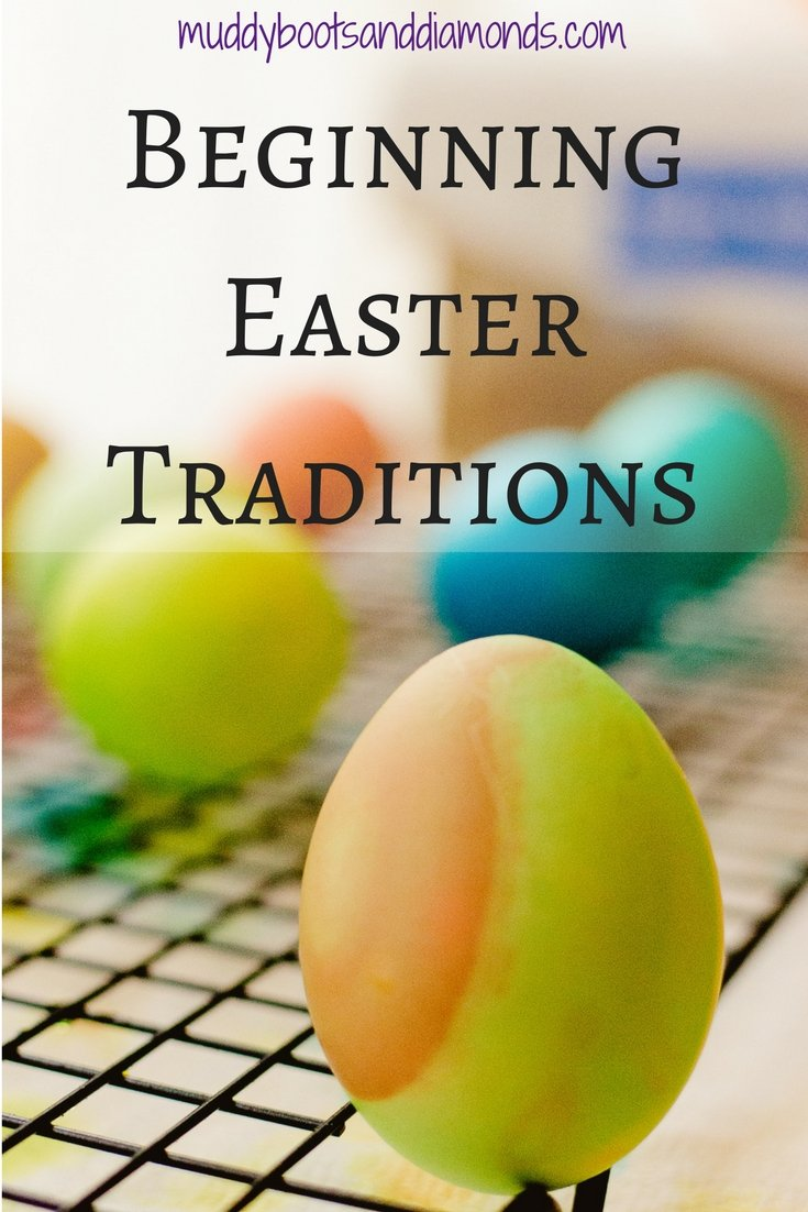 Starting Easter Traditions via muddybootsanddiamonds.com