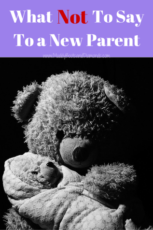 What Not to Say to a New Parent