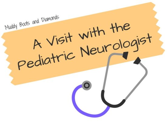 Visit With Pediatric Neurologist via www.muddybootsandiamonds.com