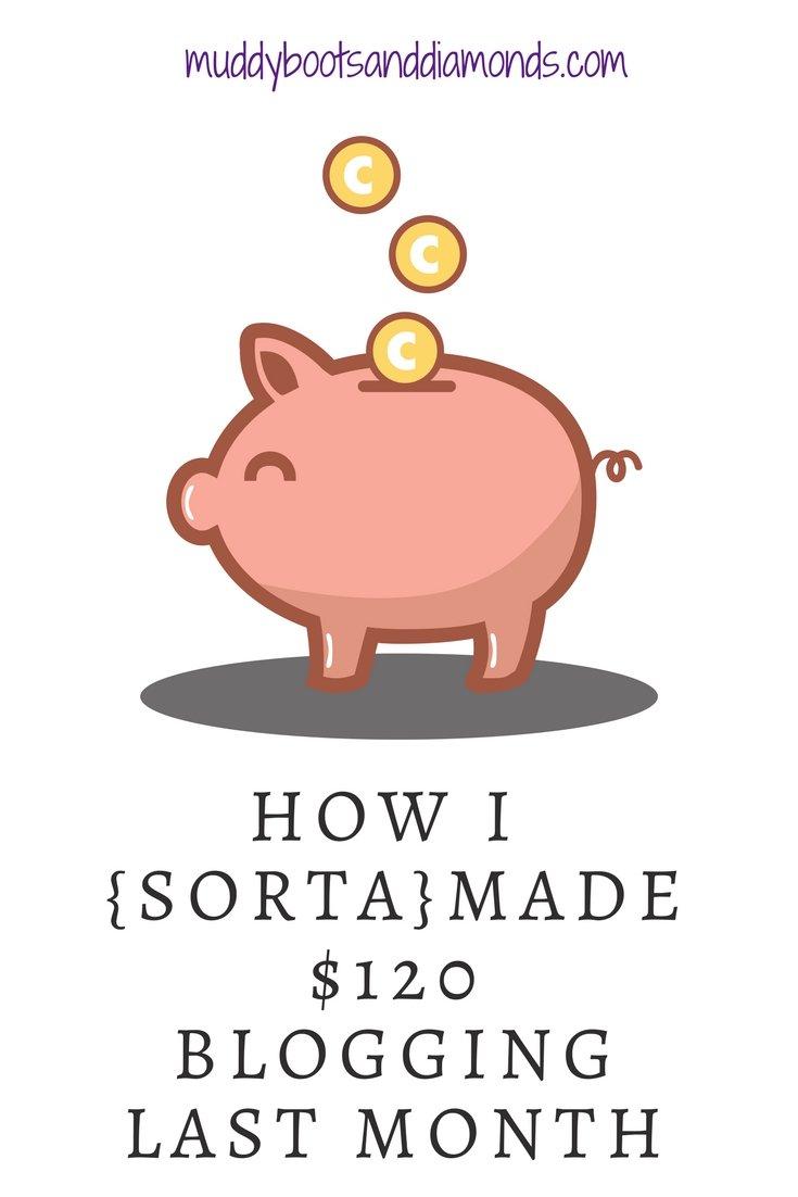 How I Made Money Blogging last month via muddybootsanddiamonds.com