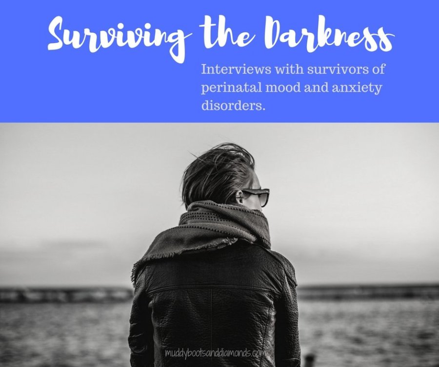 Surviving the Darkness- Interviews with Perinatal Mood and Anxiety Disorder Survivors via muddybootsanddiamonds.com