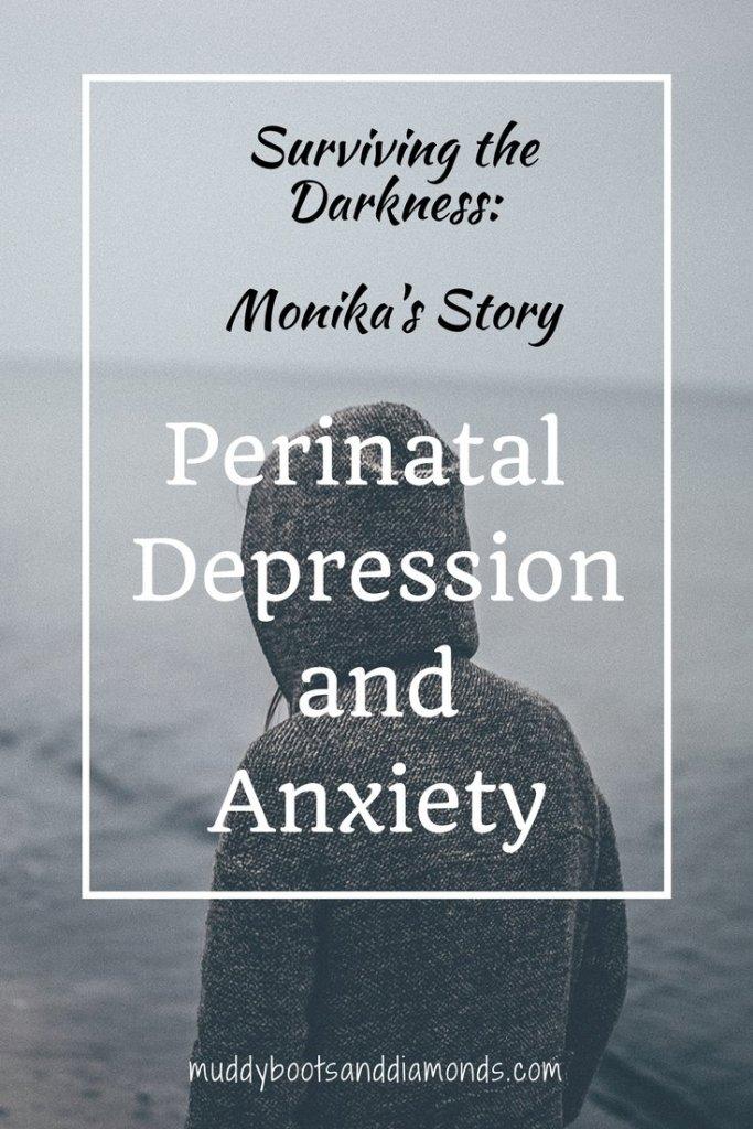 Surviving Perinatal Depression and Anxiety | Surviving The Darkness: Monika's Story via muddybootsanddiamonds.com | Pregnancy Depression | Postpartum Depression | Antenatal Depression | Prenatal Depression