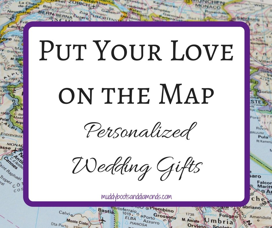 Unique Monogrammed Wedding Gifts: Putting Your Love On The Map: Unique Wedding Gifts • Muddy