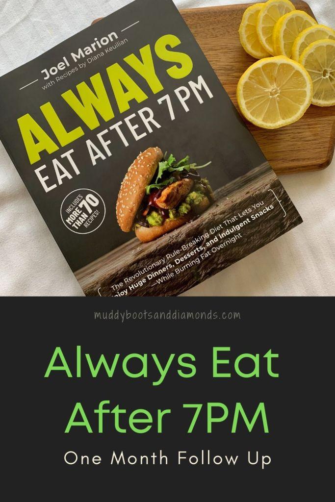 Always Eat After 7PM One Month Update pinterest image via muddybootsanddiamonds.com