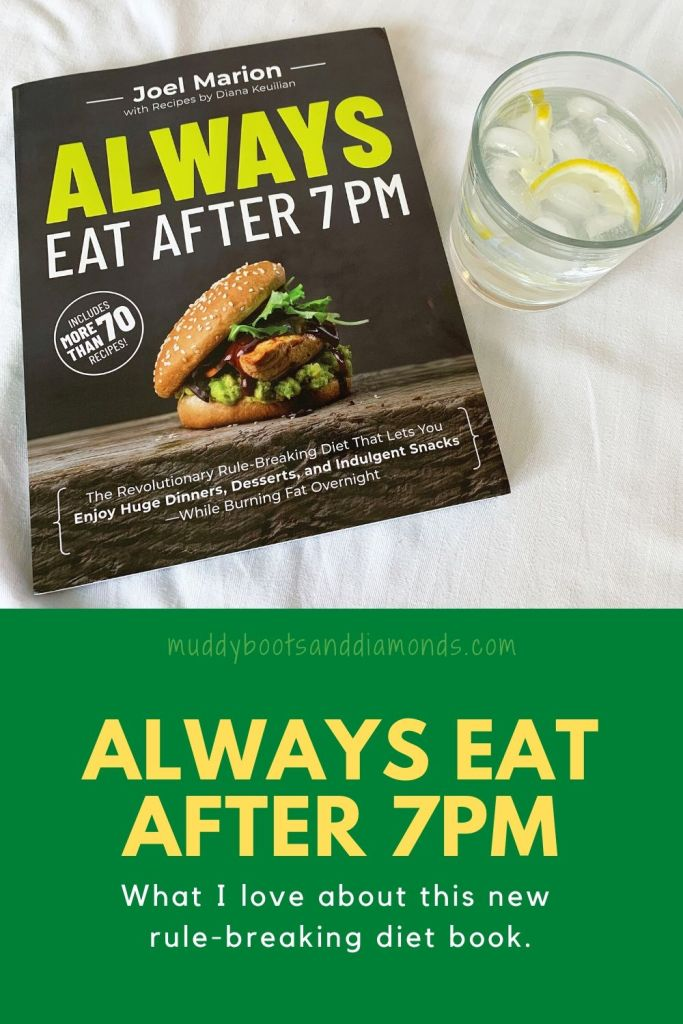 Always Eat After 7pm: What I Love About This New Rule-Breaking Diet Book via muddybootsanddiamonds.com