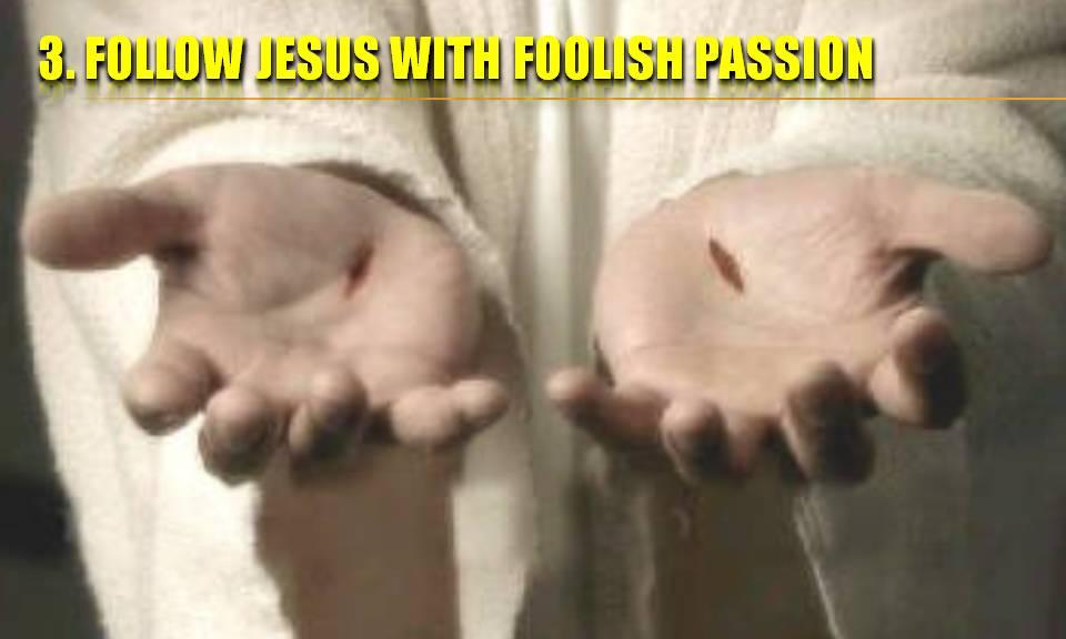 follow-jesus-with-foolish-passion1