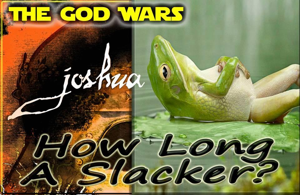 Joshua How Long a SLacker