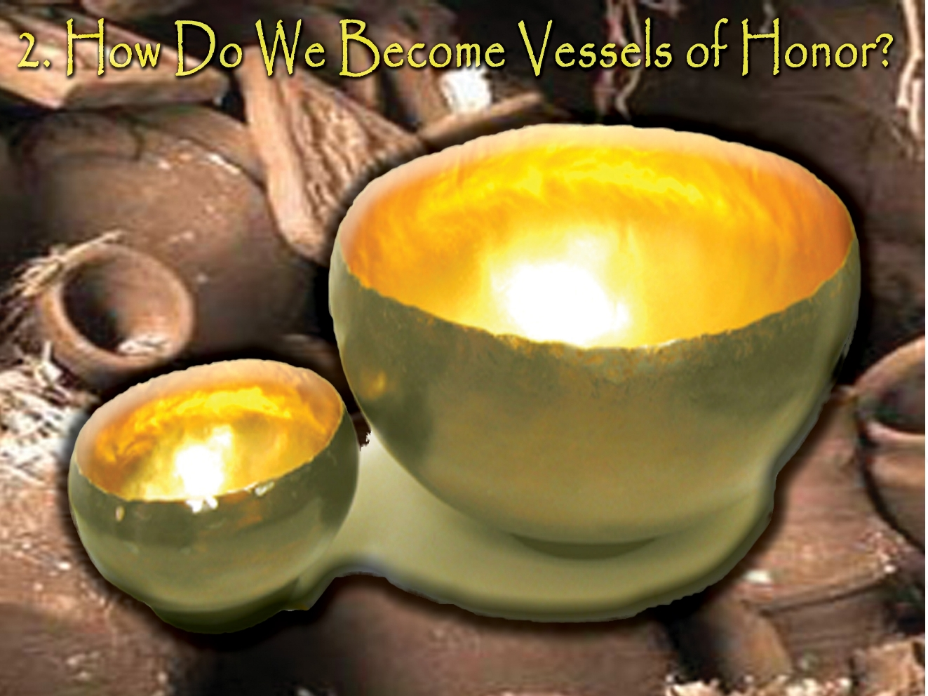How Do We Become Vessels of Honor