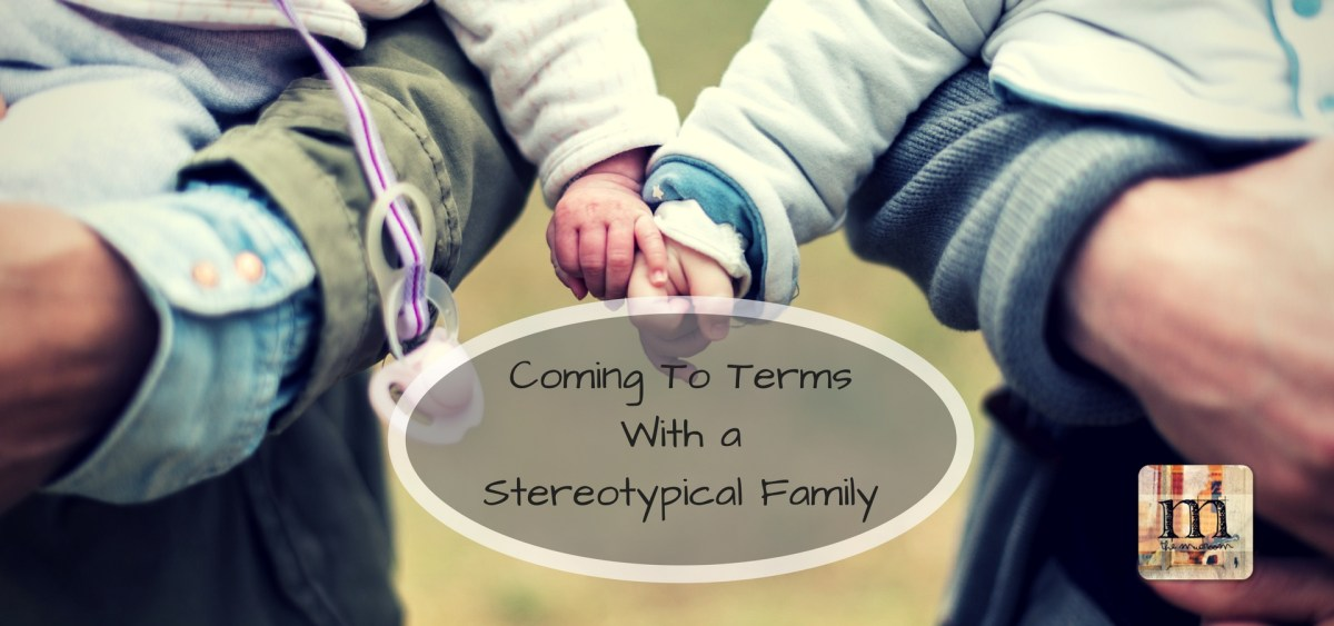 Coming To Terms With a Stereotypical Family