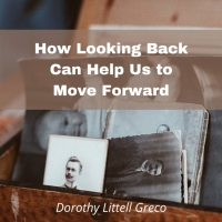 How Looking Back Can Help Us to Move Forward
