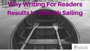 Why Writing For Readers Results In Smooth Sailing