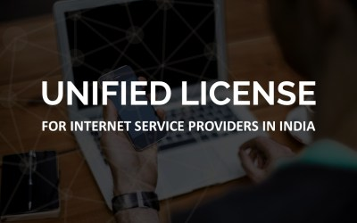 Getting a unified license for Internet Service Providers in India