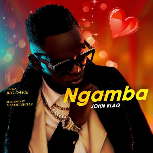 John Blaq seeks assurance from lover in new auditory charm 'Ngamba'. Watch Here 2 MUGIBSON WRITES