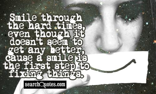 Smile through hard time because you are not alone