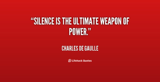 quote-Charles-de-Gaulle-silence-is-the-ultimate-weapon-of-power-46338