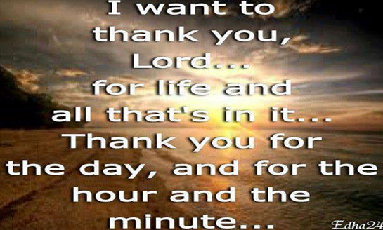 Thank you Lord for the day