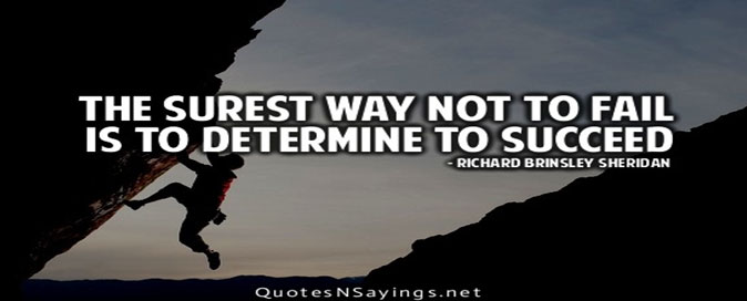You must be determined to succeed in life