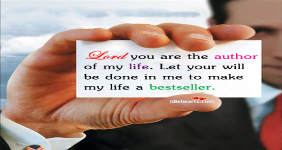 The Lord is the Author of my life