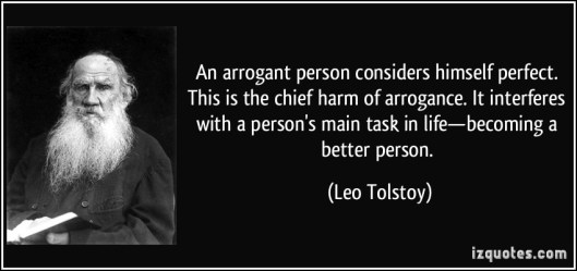quote-an-arrogant-person-considers-himself-perfect-this-is-the-chief-harm-of-arrogance-it-interferes-leo-tolstoy-273442