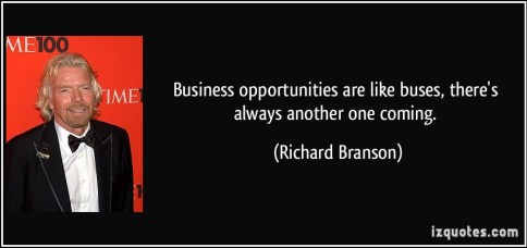 quote-business-opportunities-are-like-buses-there-s-always-another-one-coming-richard-branson-23012