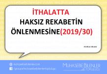 İTHALATTA HAKSIZ REKABETİN ÖNLENMESİNE (2019/30)