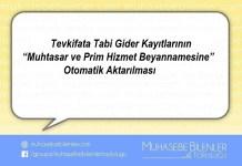 """Tevkifata Tabi Gider Kayıtlarının""""Muhtasar ve Prim Hizmet Beyannamesine""""Otomatik Aktarılması"""