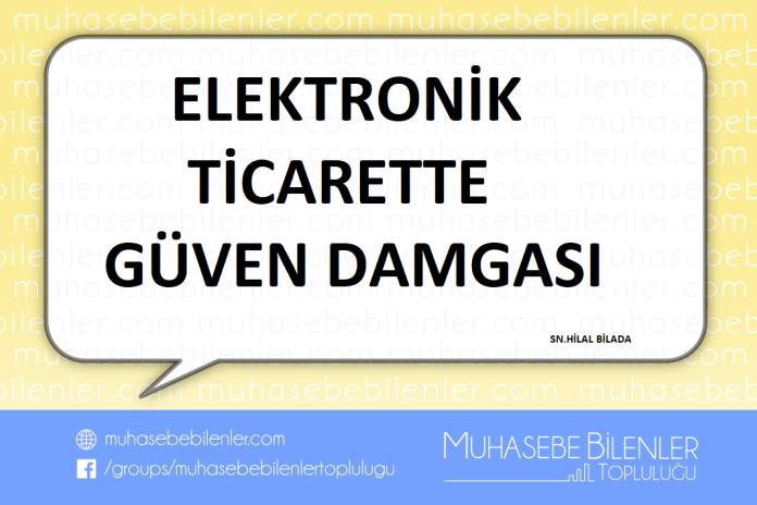 ELEKTRONİK TİCARETTE GÜVEN DAMGASI