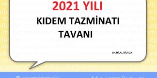 2021 YIL KIDEM TAZMİNATI TAVANI