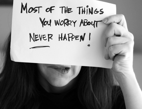 most of the things you WORRY about will never happen
