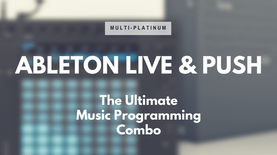 Ableton Live and push for music programming