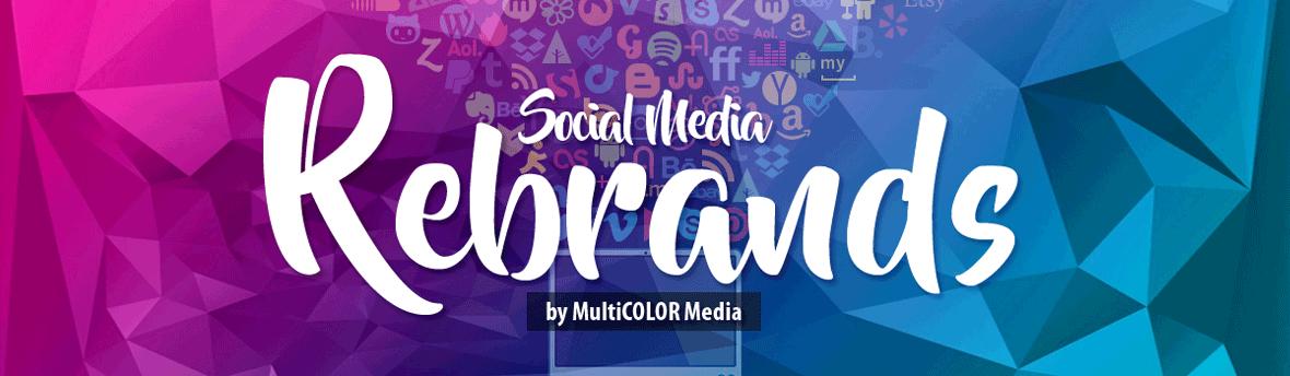 Social Media Rebrands - 33% Off Special