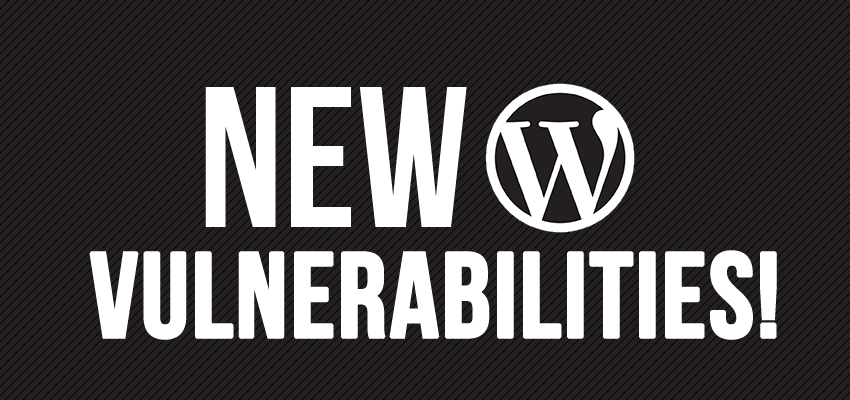 Wordpress Vulnerabilities Discovered