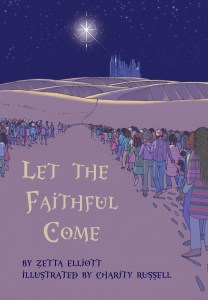Let The Faithful Come, Zetta Elliott