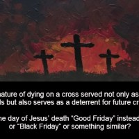 What is Good in Good Friday? Understanding & Embracing its Real Value