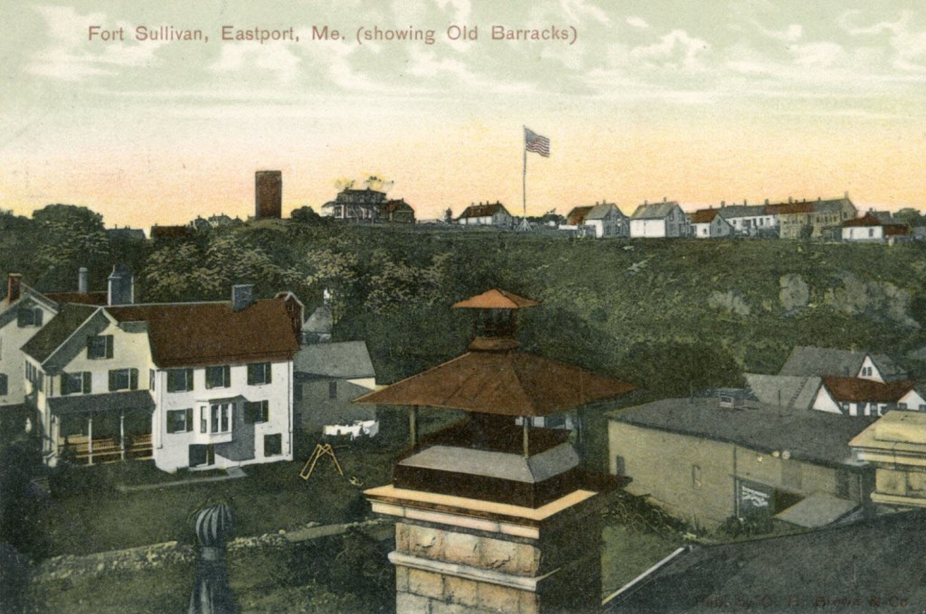 The old barracks at Fort Sullivan in Eastport, Maine. Undated but postmarked 1907.