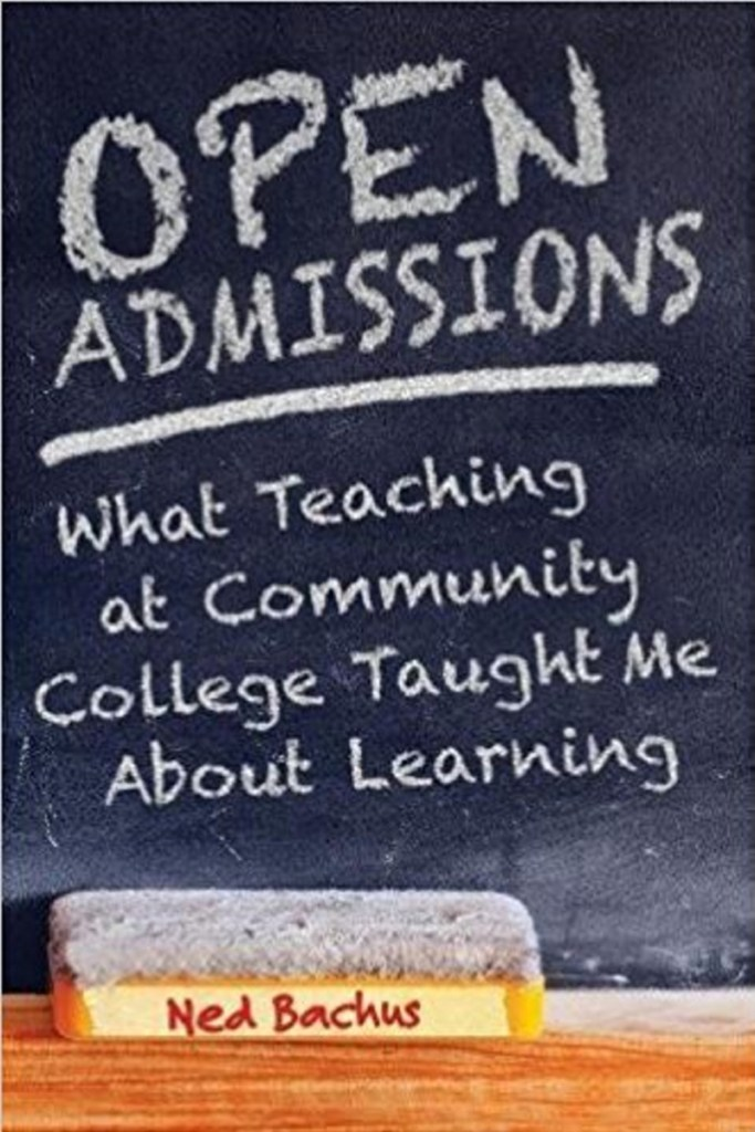"""In his deeply personal book, """"Open Admissions: What Teaching at Community College Taught Me About Learning,"""" Ned Bachus reflects on his nearly 40-year teaching career, most of which was at a community college."""