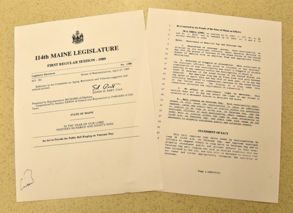"Rep. Alexander Richard, of Madison, submitted this bill, Legislative Document 1380, an ""Act to Provide for Public Bell Ringing on Veterans Day,"" in 1988. It was enacted on April 27, 1989."