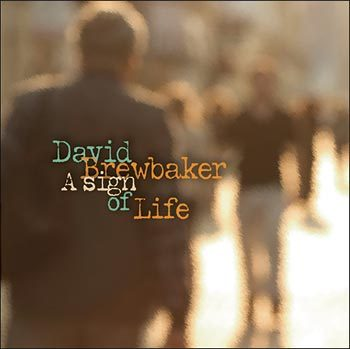 """David Brewbaker's """"A Sign of Life"""" is straight up, New York jazz-rock fusion."""