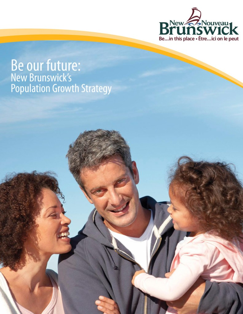 New Brunswick's growth strategy, called Be Our Future,focuses on increasing and targeting immigration, keeping young people in the province and luring former New Brunswickers back home.
