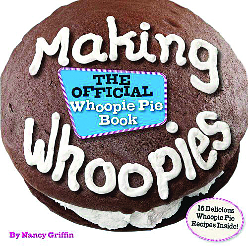 "A fun look at Mainers' obsession with shoopie pies, ""Making Whoopies: The Official Whoopie Pie Book"" by Nancy Griffin."