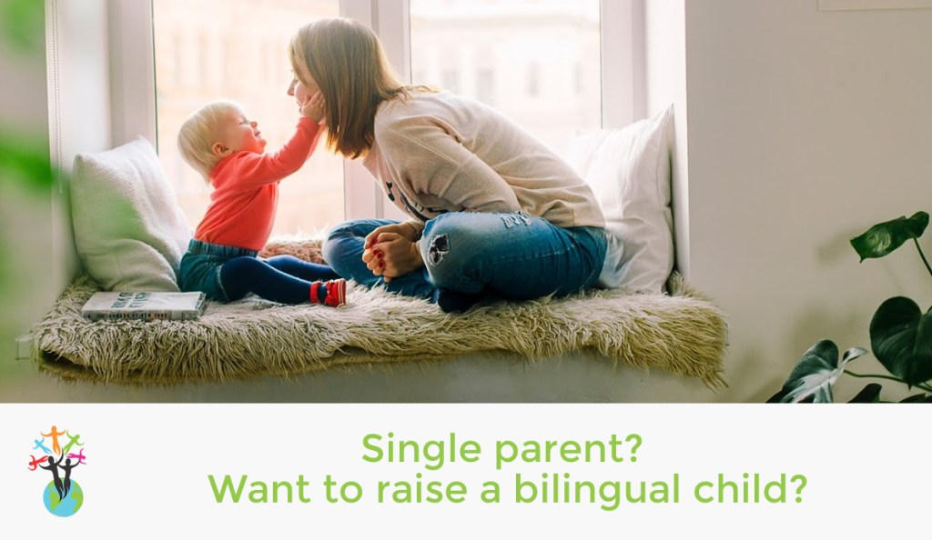 Single parent - want to raise bilngual child?