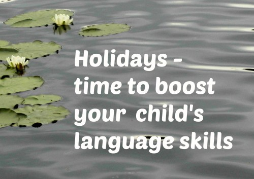 Holidays – time to boost your bilingual child's language skills