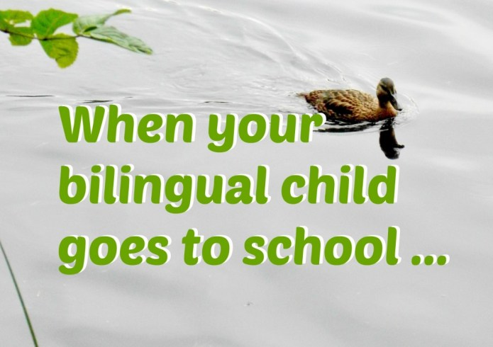 When your bilingual child goes to shool