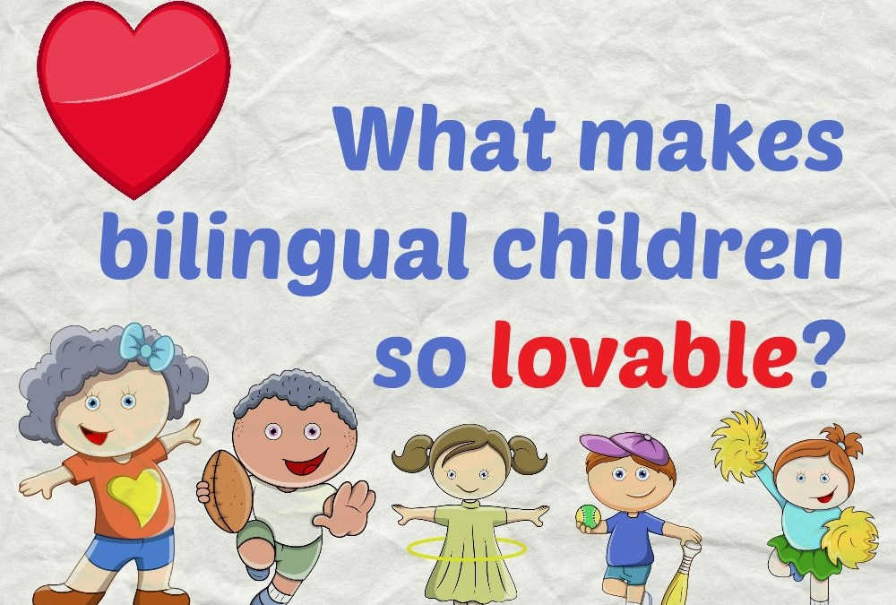 What makes bilingual children so lovable?